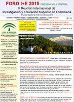 FORO I+E 2015. II Reunión Internacional de Investigación y Educación Superior en Enfermería