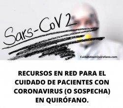 Recursos en Red para el Cuidado de Pacientes con Coronavirus (o sospecha) en Quirófano.